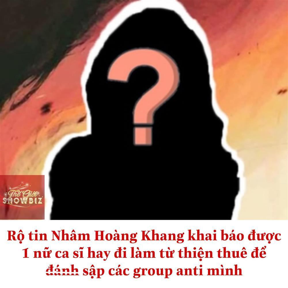 Nhâm Hoàng Khang tiết lộ danh tính của nữ ca sĩ thuê mình đánh sập group anti?-tintuc24h